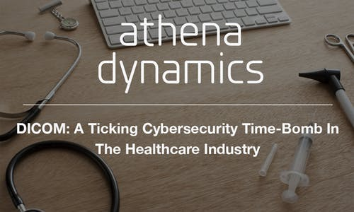 DICOM: A Ticking Cybersecurity Time-Bomb In The Healthcare Industry